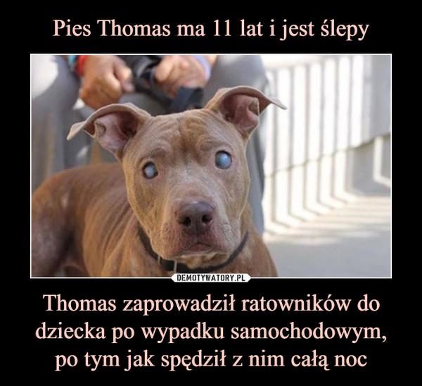 Thomas zaprowadził ratowników do dziecka po wypadku samochodowym,po tym jak spędził z nim całą noc –