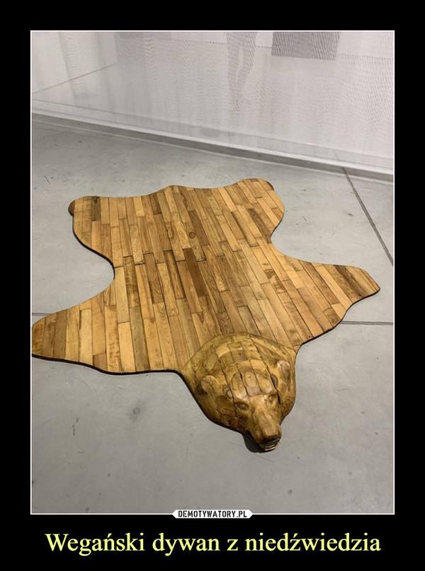 Wegański dywan z niedźwiedzia –