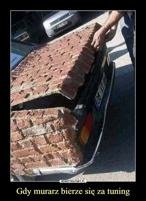 Gdy murarz bierze się za tuning –