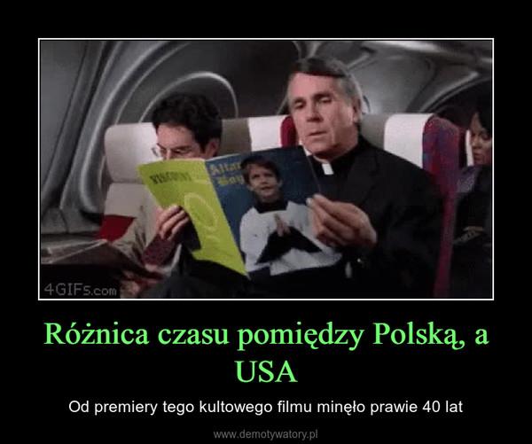 Różnica czasu pomiędzy Polską, a USA – Od premiery tego kultowego filmu minęło prawie 40 lat