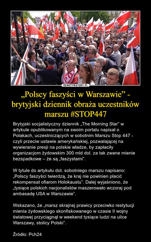 """""""Polscy faszyści w Warszawie"""" - brytyjski dziennik obraża uczestników marszu #STOP447"""