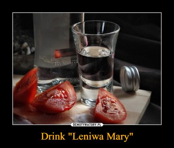 """Drink """"Leniwa Mary"""" –"""