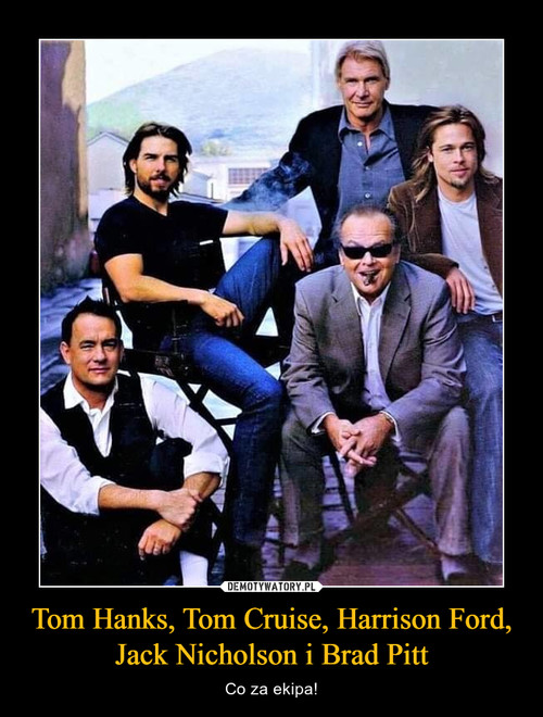 Tom Hanks, Tom Cruise, Harrison Ford, Jack Nicholson i Brad Pitt