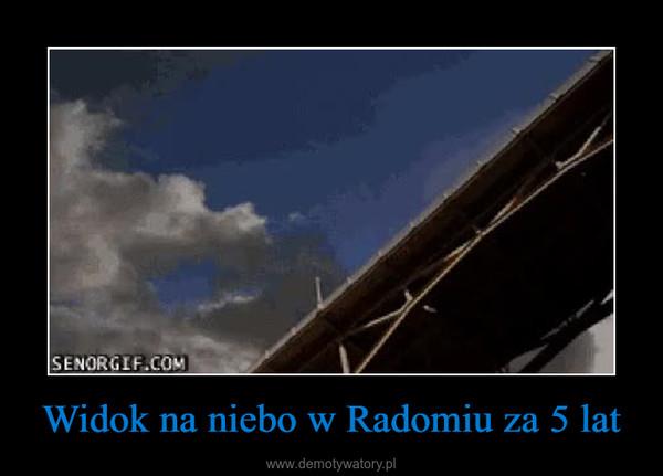 Widok na niebo w Radomiu za 5 lat –