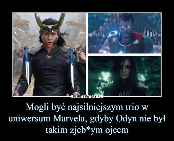 Mogli być najsilniejszym trio w uniwersum Marvela, gdyby Odyn nie był takim zjeb*ym ojcem –