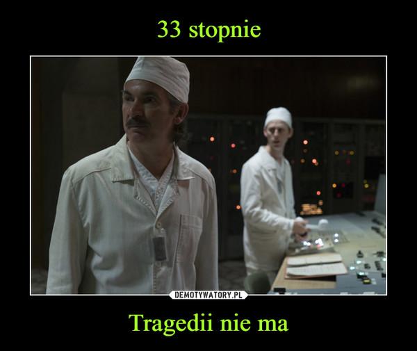 Tragedii nie ma –