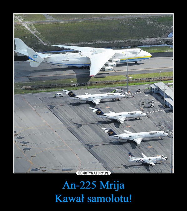 An-225 MrijaKawał samolotu! –