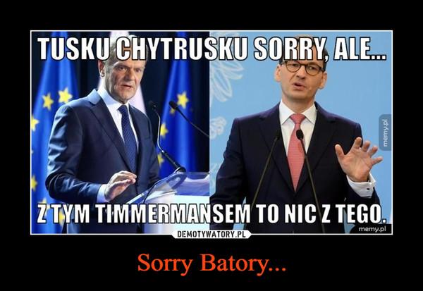 Sorry Batory... –