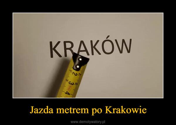 Jazda metrem po Krakowie –