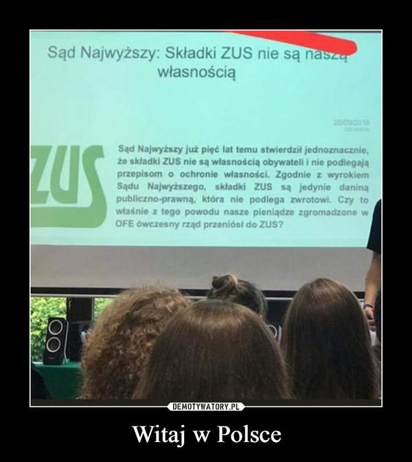 Witaj w Polsce –  Sąd Najwyższy: Składki ZUS nie są naszą własnością
