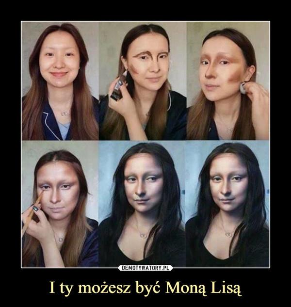 I ty możesz być Moną Lisą –