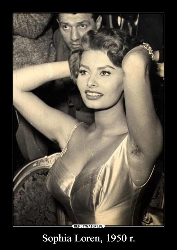 Sophia Loren, 1950 r. –