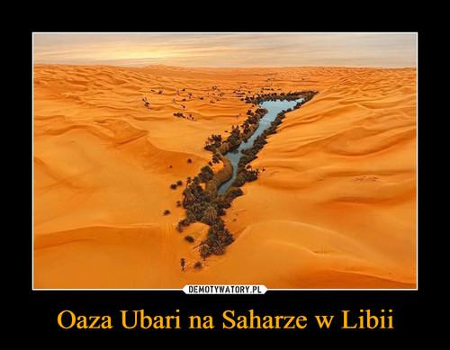 Oaza Ubari na Saharze w Libii