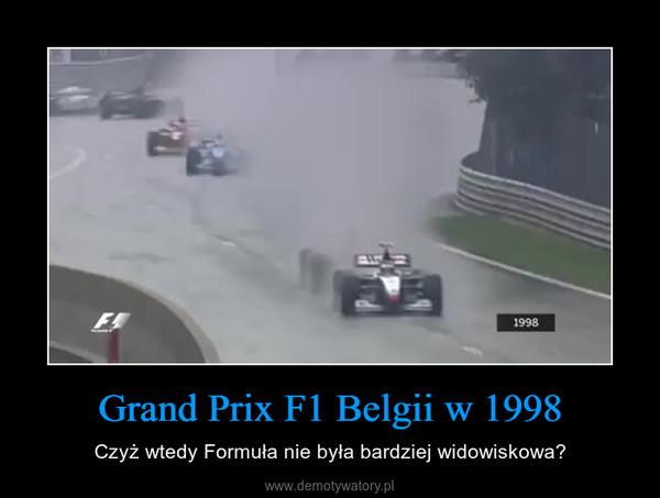 Grand Prix F1 Belgii w 1998 – Czyż wtedy Formuła nie była bardziej widowiskowa?