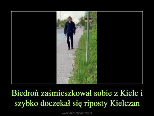 Biedroń zaśmieszkował sobie z Kielc i szybko doczekał się riposty Kielczan –