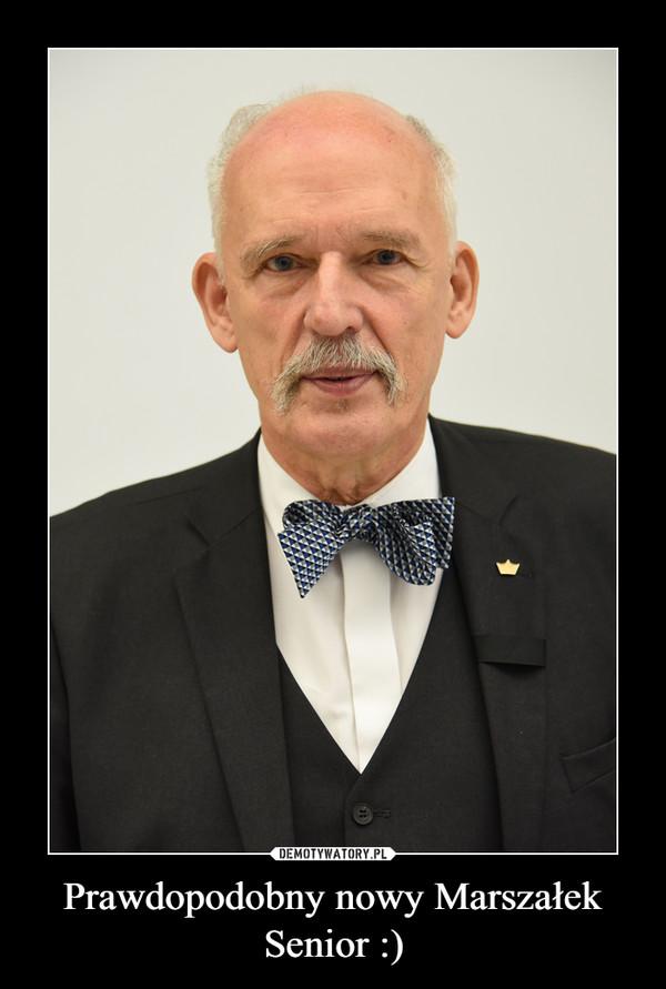 Prawdopodobny nowy Marszałek Senior :) –