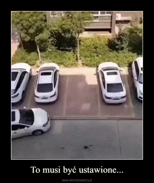 To musi być ustawione... –