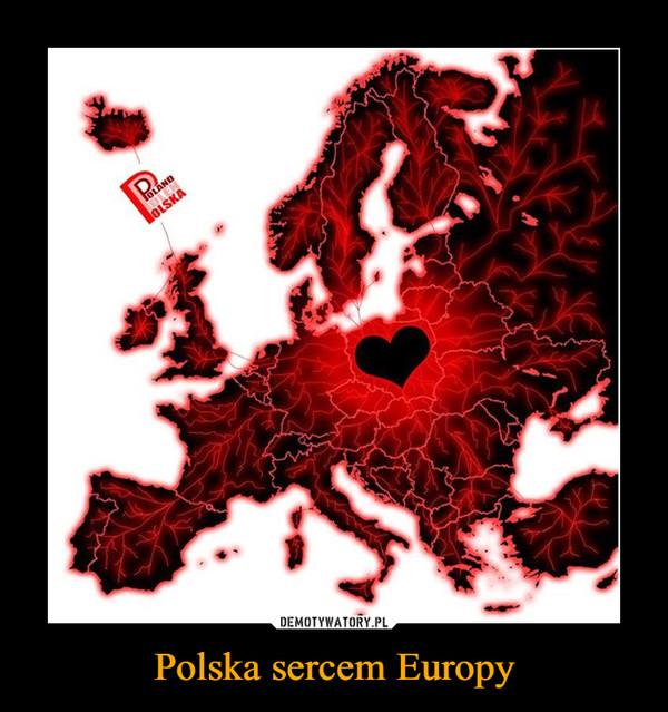 Polska sercem Europy –