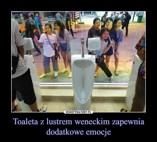 Toaleta z lustrem weneckim zapewnia dodatkowe emocje –