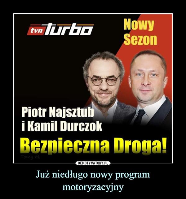 Już niedługo nowy program motoryzacyjny –  Piotr Najsztub i Kamil Durczok Bezpieczna Droga!
