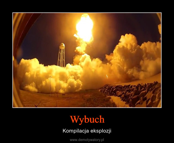 Wybuch – Kompilacja eksplozji