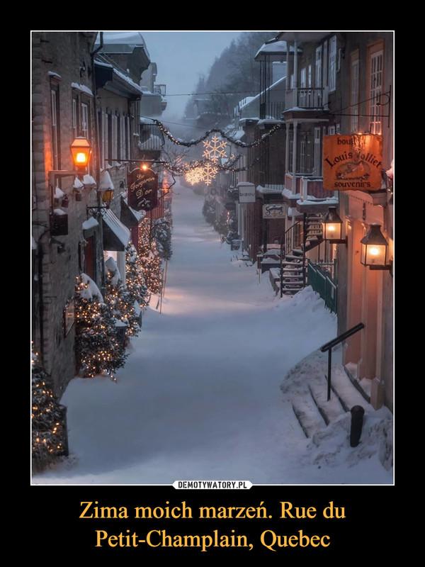 Zima moich marzeń. Rue du Petit-Champlain, Quebec –