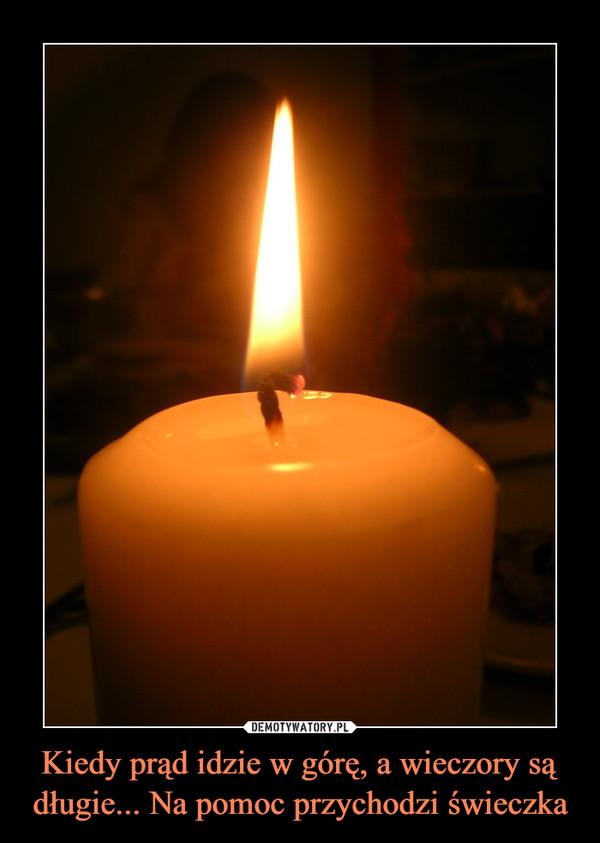 Kiedy prąd idzie w górę, a wieczory są długie... Na pomoc przychodzi świeczka –