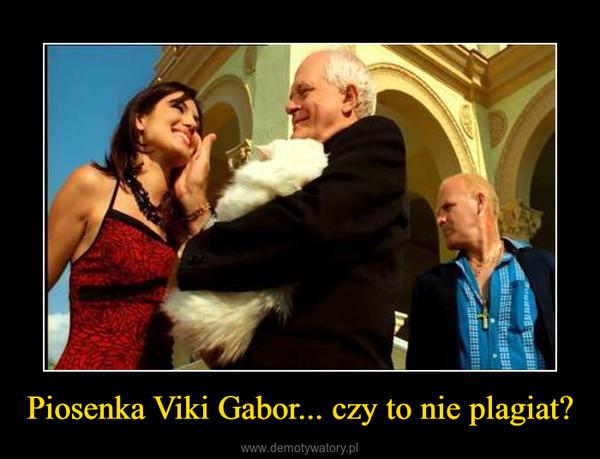 Piosenka Viki Gabor... czy to nie plagiat? –