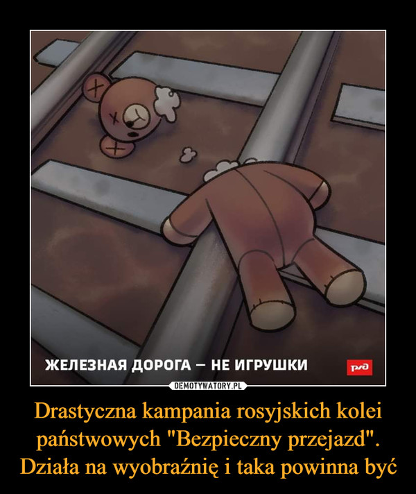 """Drastyczna kampania rosyjskich kolei państwowych """"Bezpieczny przejazd"""". Działa na wyobraźnię i taka powinna być –"""