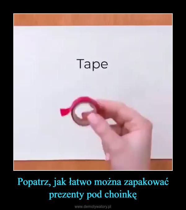 Popatrz, jak łatwo można zapakować prezenty pod choinkę –