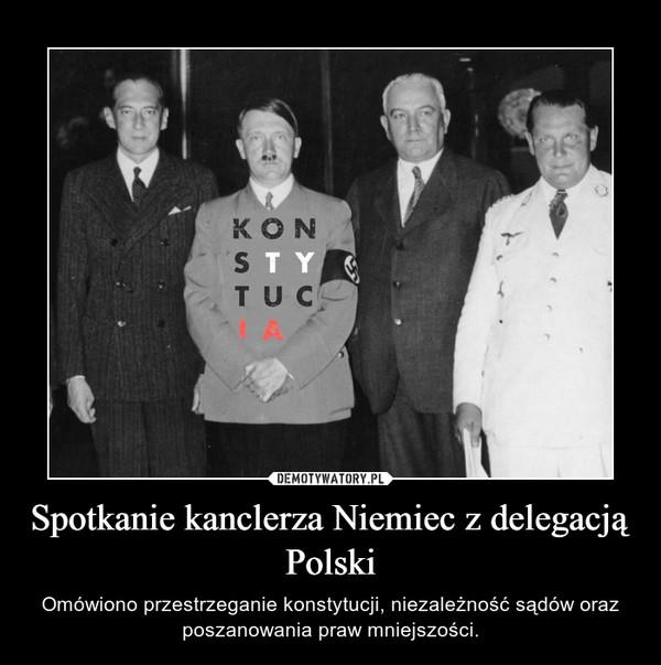 Spotkanie kanclerza Niemiec z delegacją Polski – Omówiono przestrzeganie konstytucji, niezależność sądów oraz poszanowania praw mniejszości.