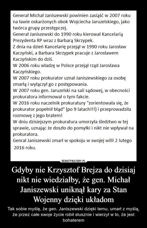Gdyby nie Krzysztof Brejza do dzisiaj nikt nie wiedziałby, że gen. Michał Janiszewski uniknął kary za Stan Wojenny dzięki układom