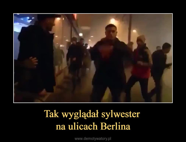 Tak wyglądał sylwester na ulicach Berlina –
