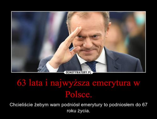 63 lata i najwyższa emerytura w Polsce.
