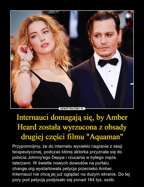 """Internauci domagają się, by Amber Heard została wyrzucona z obsady drugiej części filmu """"Aquaman"""""""