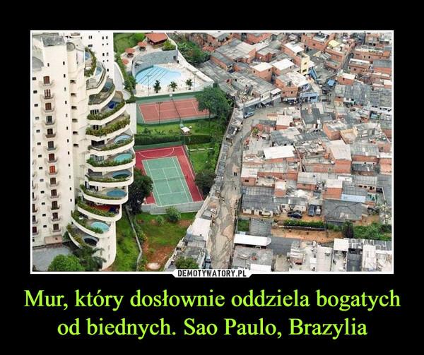 Mur, który dosłownie oddziela bogatych od biednych. Sao Paulo, Brazylia –