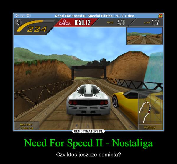 Need For Speed II - Nostaliga – Czy ktoś jeszcze pamięta?