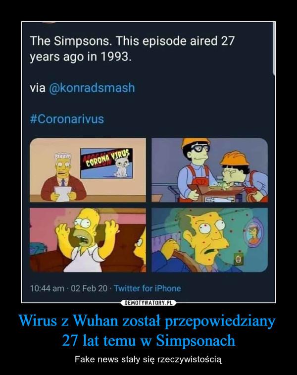 Wirus z Wuhan został przepowiedziany 27 lat temu w Simpsonach – Fake news stały się rzeczywistością The Simpsons This episode aires 27 years ago in 1993 via @konradsmash