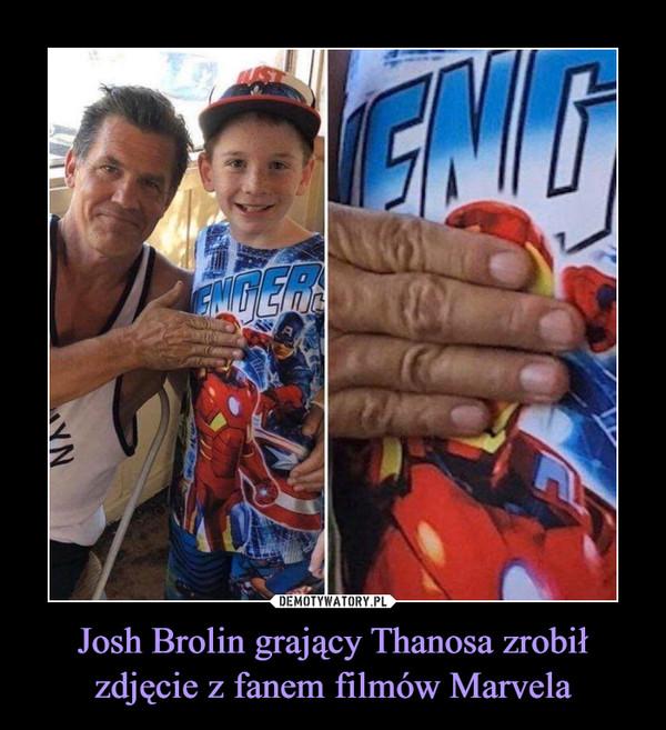 Josh Brolin grający Thanosa zrobił zdjęcie z fanem filmów Marvela –