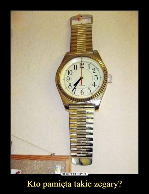 Kto pamięta takie zegary?