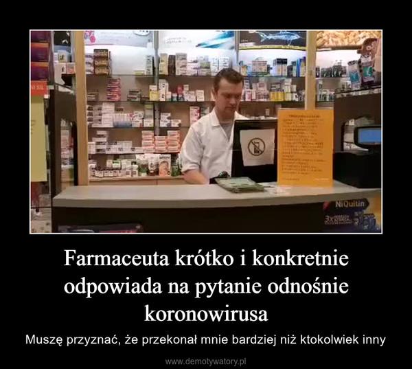 Farmaceuta krótko i konkretnie odpowiada na pytanie odnośnie koronowirusa – Muszę przyznać, że przekonał mnie bardziej niż ktokolwiek inny