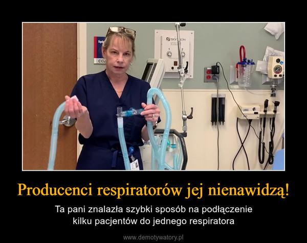 Producenci respiratorów jej nienawidzą! – Ta pani znalazła szybki sposób na podłączeniekilku pacjentów do jednego respiratora