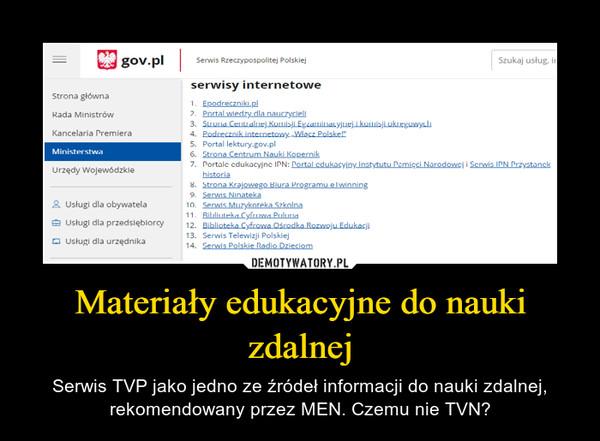 Materiały edukacyjne do nauki zdalnej – Serwis TVP jako jedno ze źródeł informacji do nauki zdalnej, rekomendowany przez MEN. Czemu nie TVN?