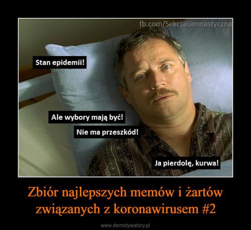 Zbiór najlepszych memów i żartów związanych z koronawirusem #2