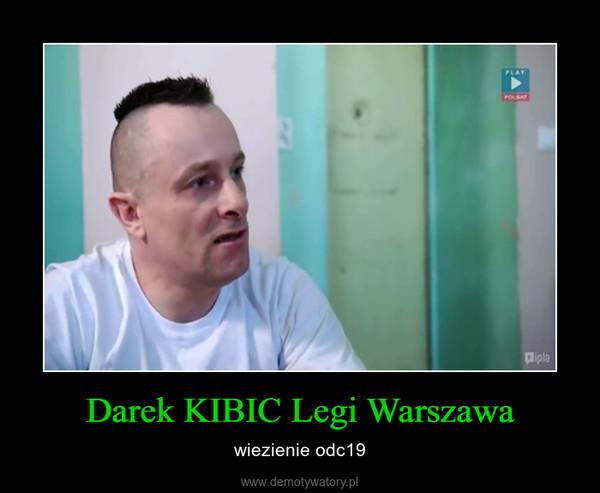 Darek KIBIC Legi Warszawa – wiezienie odc19