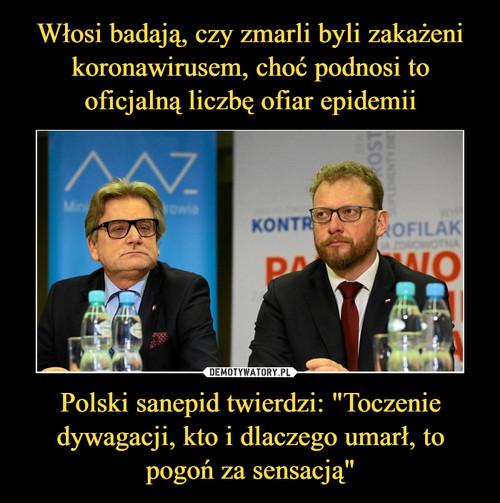 """Włosi badają, czy zmarli byli zakażeni koronawirusem, choć podnosi to oficjalną liczbę ofiar epidemii Polski sanepid twierdzi: """"Toczenie dywagacji, kto i dlaczego umarł, to pogoń za sensacją"""""""