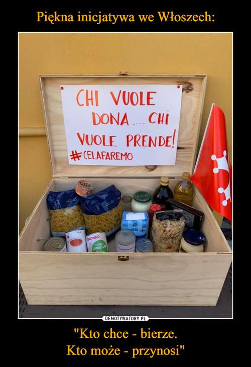 """Piękna inicjatywa we Włoszech: """"Kto chce - bierze. Kto może - przynosi"""""""