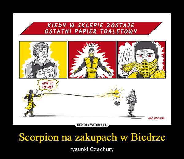 Scorpion na zakupach w Biedrze – rysunki Czachury
