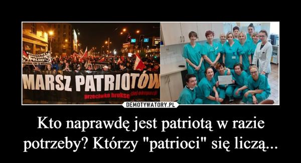 """Kto naprawdę jest patriotą w razie potrzeby? Którzy """"patrioci"""" się liczą... –"""