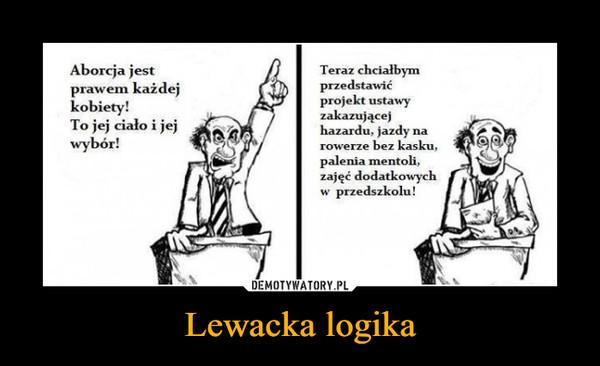Lewacka logika –